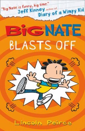 Big Nate: Big Nate Blasts Off, Book 8