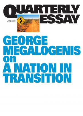 Quarterly Essay 61: Megalogenis on A Nation in Transition