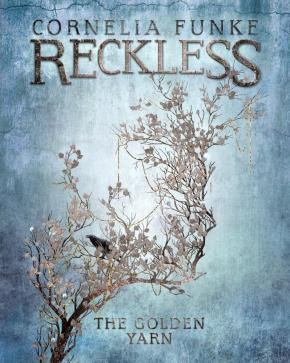 Reckless: Mirror World, Book 3: The Golden Yarn