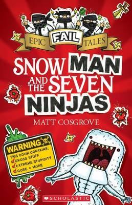 Epic Fail Tales, Book 1: Snow Man and the Seven Ninjas