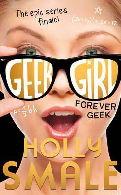 Geek Girl, Book 6: Forever Geek