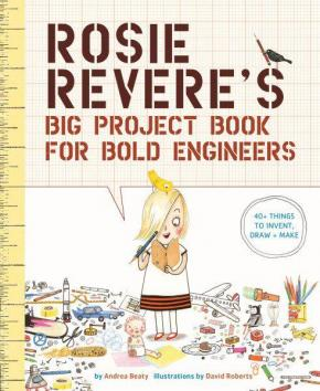Rosie Revere's Big Activity Book for Engineers