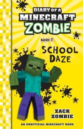 Diary of a Minecraft Zombie, Book 5: School Daze