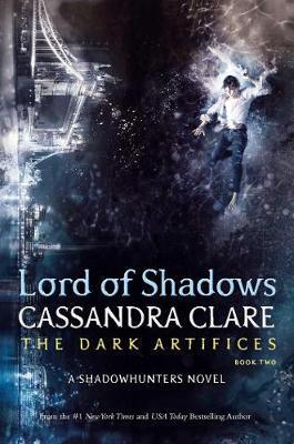The Dark Artifices, Book 2: Lord of Shadows