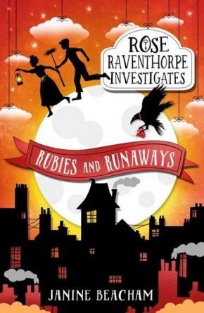 Rubies and Runaways: Rose Raventhorpe Investigates, Book 2