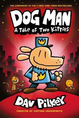A Tale of Two Kitties: Dog Man, Book 3