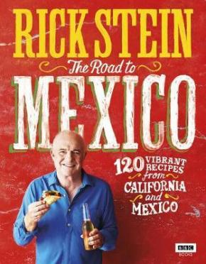Rick Stein: Mexico and California