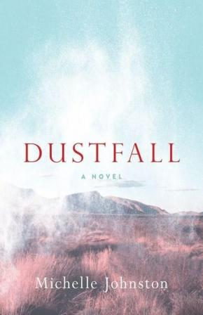 Dustfall: A Novel