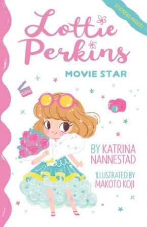 Lottie Perkins Movie Star: Lottie Perkins, Book 1