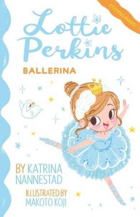 Lottie Perkins Ballerina: Lottie Perkins, Book 2