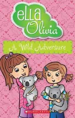 A Wild Adventure: Ella and Olivia, Book 21