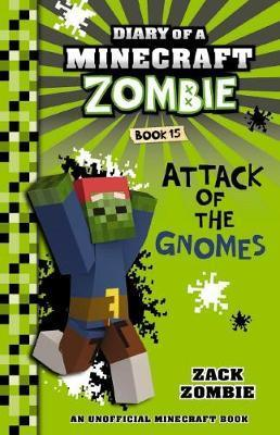 Attack of the Gnomes: Diary of a Minecraft Zombie, Book 15