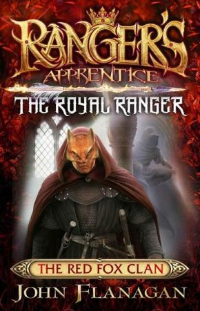 The Red Fox Clan: Ranger's Apprentice The Royal Ranger, Book 2