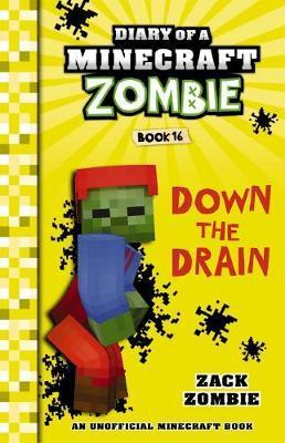Down the Drain: Diary of a Minecraft Zombie, Book 16