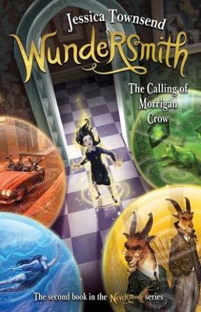 Nevermoor, Book 2: Wundersmith: The Calling of Morrigan Crow