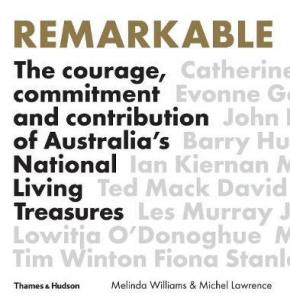 Remarkable: The Courage, Commitment and Contribution of Australia's National Living Treasures