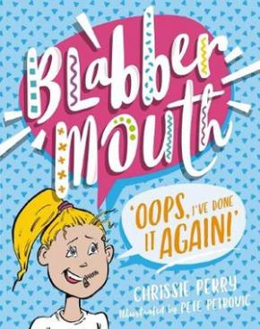 Oops, I've Done It Again!: Blabbermouth, Book 1