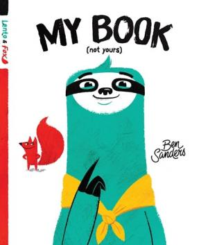 My Book (Not Yours): Lento & Fox, Book 1