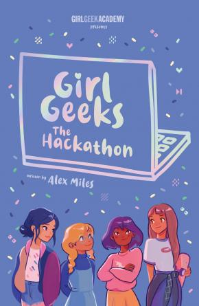 The Hackathon: Girl Geeks, Book 1