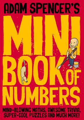 Adam Spencer's Mini Book of Numbers