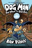 For Whom the Ball Rolls: Dog Man, Book 7