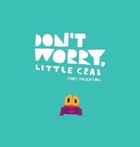 Don't Worry, Little Crab