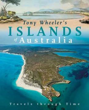 Tony Wheeler's Islands of Australia