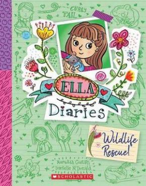 Wildlife Rescue!: Ella Diaries, Book 18