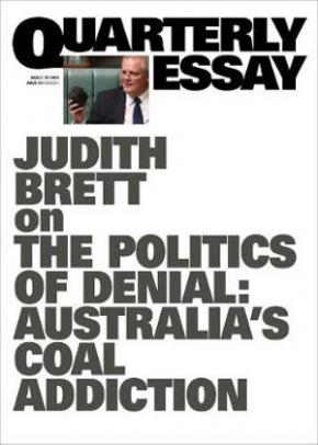 Judith Brett on the Politics of Denial: Australia's Coal Addiction