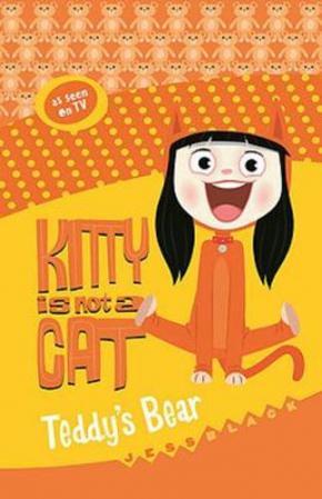 Kitty is not a Cat: Teddy's Bear