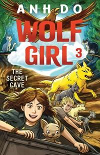 The Secret Cave: Wolf Girl, Book 3