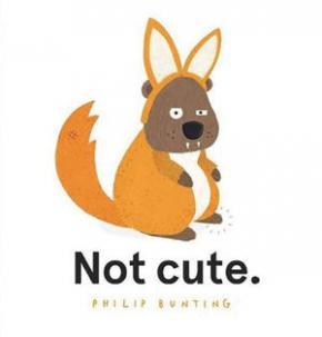 Not cute.