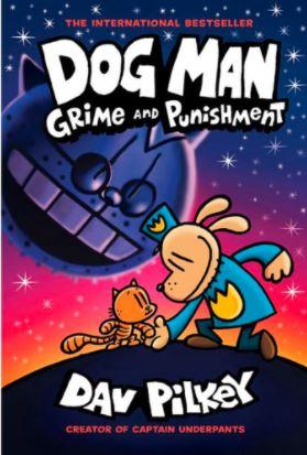 Grime and Punishment: Dog Man, Book 9