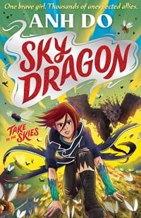 Take to the Skies: Skydragon, Book 1