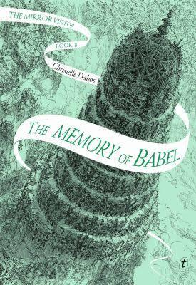 The Memory of Babel: The Mirror Visitor, Book 3