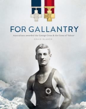 For Gallantry: Australians awarded the George Cross & the Cross of Valour