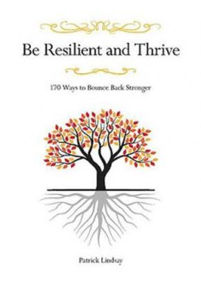 Be Resilient and Thrive