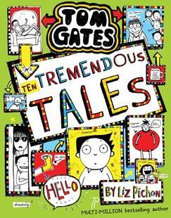 Ten Tremendous Tales: Tom Gates, Book 18