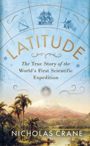 Latitude: The True Story of the World's First Scientific Expedition