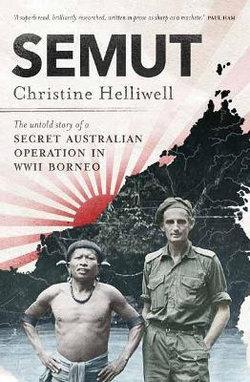Semut: The Untold Story of a Secret Australian Operation in WWII Borneo