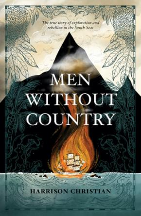 Men Without Country: A true story of mutiny, murder and mystery in the South Seas