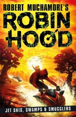 Jet Skis, Swamps & Smugglers: Robin Hood, Book 3