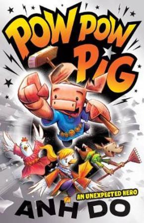 An Unexpected Hero: Pow Pow Pig, Book 1