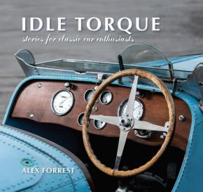 Idle Torque: Stories for Classic Car Enthusiasts