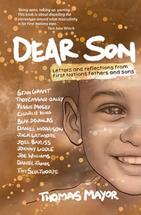 Dear Son: Letters and Reflections from First Nations Fathers and Sons
