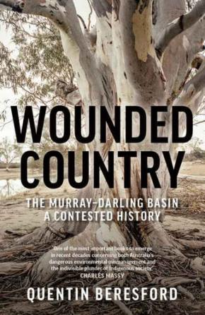 Wounded Country: The Murray-Darling Basin - a contested history