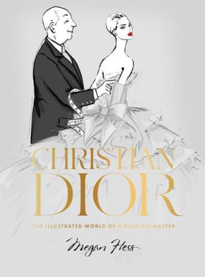 Christian Dior: The Illustrated World of a Fashion Icon