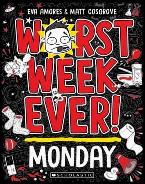 Worst Week Ever! Monday