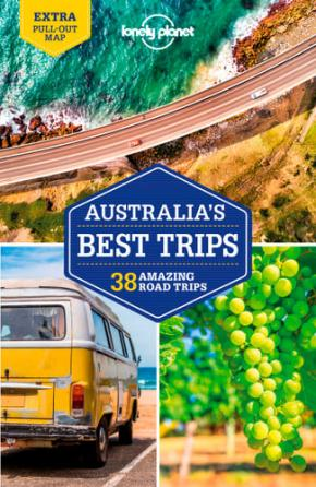 Australia's Best Trips: 38 Amazing Road Trips